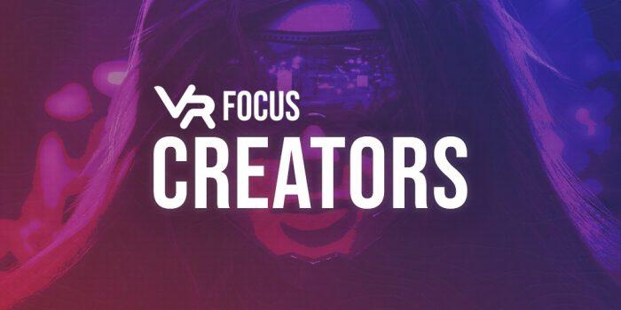 VRFocus Creators Cropped